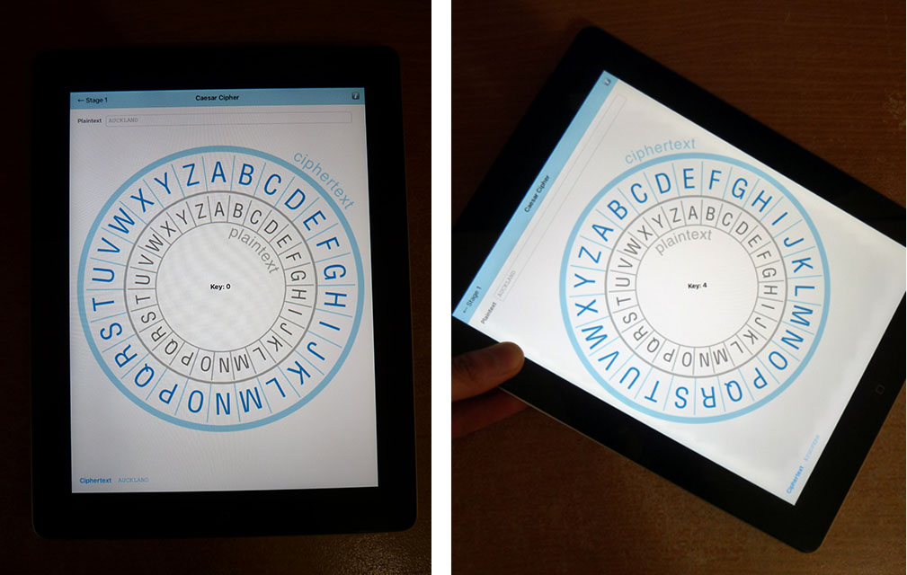 "Figure 2. Caesar cipher demonstration on iPad. When the device is rotated, the cipher wheels automatically rotate and the ciphertext is updated in real-time. Left: Key is 0 and ciphertext is ""AUCKLAND"". Right: Key is 4 and ciphertext is ""EYGPERH""."